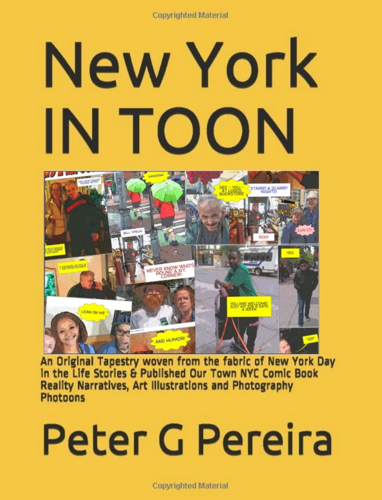 """photographic cartoons about  people in New York.  """"An original tapestry woven frorm the fabric of New York Day in the Life Stories & Published Our Town NYC Coic Book Reality Narratives, Art Illustrations and Photography Photoons."""