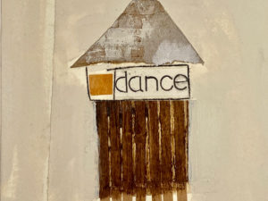 "Collage of media showing a house form with the word ""dance"" written on it."